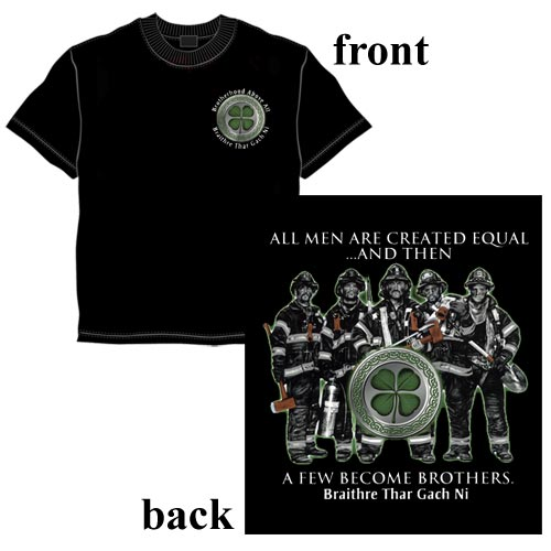 """Brotherhood Above All""Irish American Firefighter Available in X"