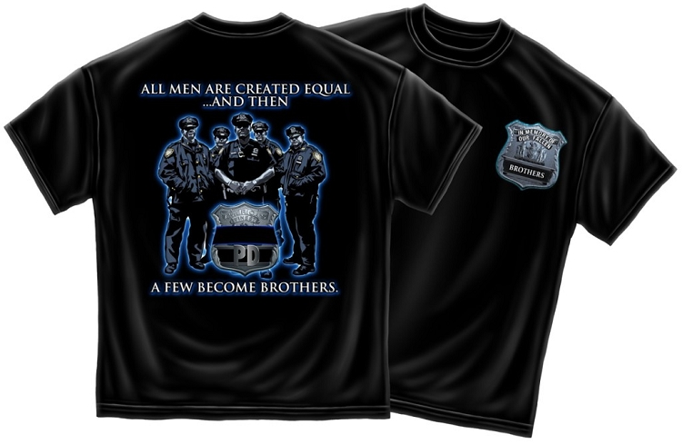 ALL MEN ARE CREATED EQUAL..and then a FEW BECOME BROTHERS PD T S